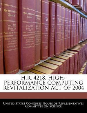 H.R. 4218, High-Performance Computing Revitalization Act of 2004