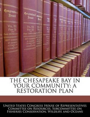 The Chesapeake Bay in Your Community: A Restoration Plan