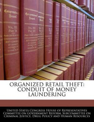 Organized Retail Theft: Conduit of Money Laundering