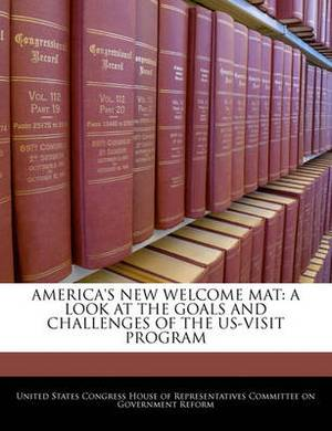 America's New Welcome Mat: A Look at the Goals and Challenges of the Us-Visit Program