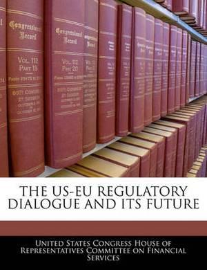 The Us-Eu Regulatory Dialogue and Its Future