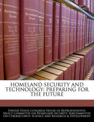 Homeland Security and Technology: Preparing for the Future