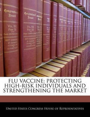 Flu Vaccine: Protecting High-Risk Individuals and Strengthening the Market