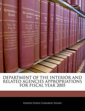 Department of the Interior and Related Agencies Appropriations for Fiscal Year 2005
