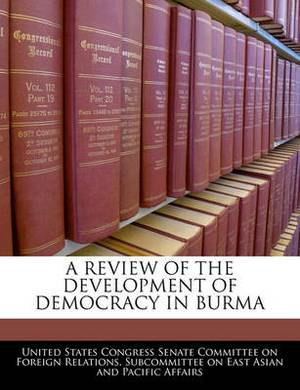 A Review of the Development of Democracy in Burma