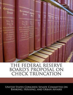 The Federal Reserve Board's Proposal on Check Truncation