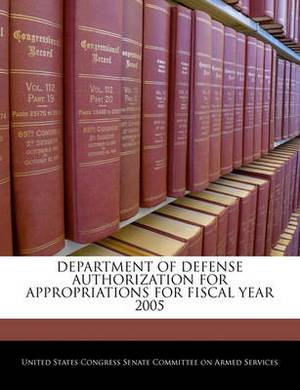 Department of Defense Authorization for Appropriations for Fiscal Year 2005