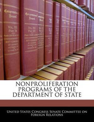 Nonproliferation Programs of the Department of State