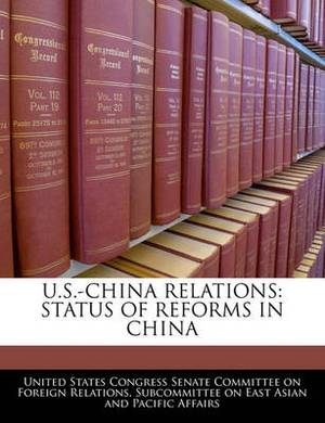U.S.-China Relations: Status of Reforms in China