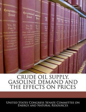 Crude Oil Supply, Gasoline Demand and the Effects on Prices