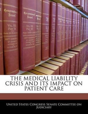 The Medical Liability Crisis and Its Impact on Patient Care