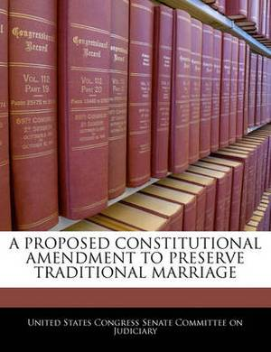 A Proposed Constitutional Amendment to Preserve Traditional Marriage