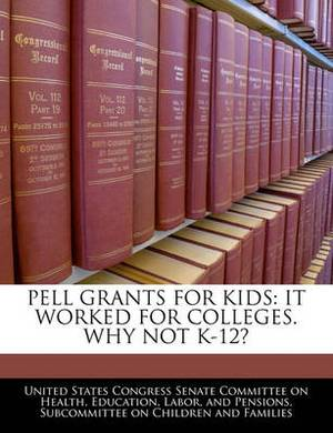 Pell Grants for Kids: It Worked for Colleges. Why Not K-12?
