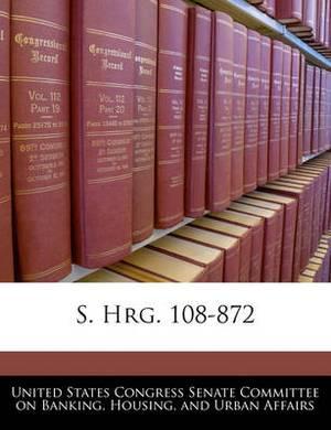 S. Hrg. 108-872