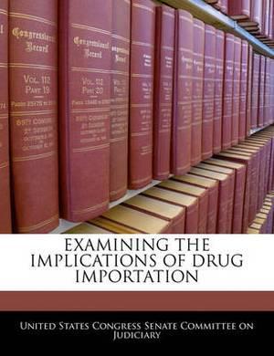 Examining the Implications of Drug Importation
