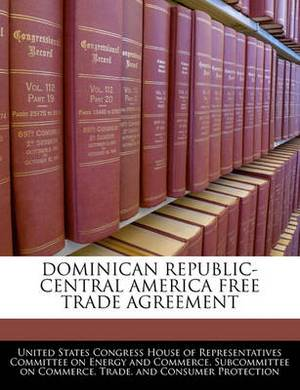 Dominican Republic-Central America Free Trade Agreement