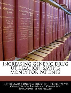 Increasing Generic Drug Utilization: Saving Money for Patients