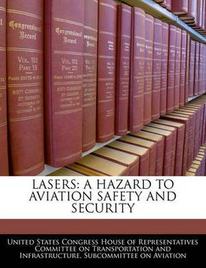 Lasers: A Hazard to Aviation Safety and Security
