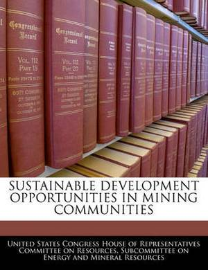 Sustainable Development Opportunities in Mining Communities