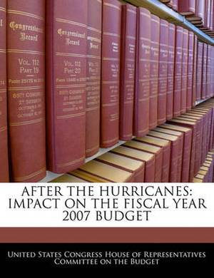 After the Hurricanes: Impact on the Fiscal Year 2007 Budget