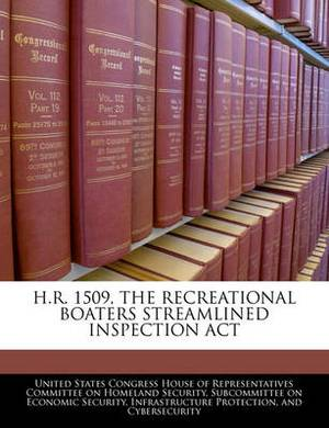 H.R. 1509, the Recreational Boaters Streamlined Inspection ACT