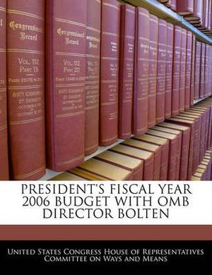 President's Fiscal Year 2006 Budget with OMB Director Bolten
