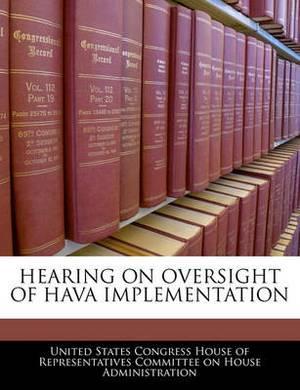 Hearing on Oversight of Hava Implementation
