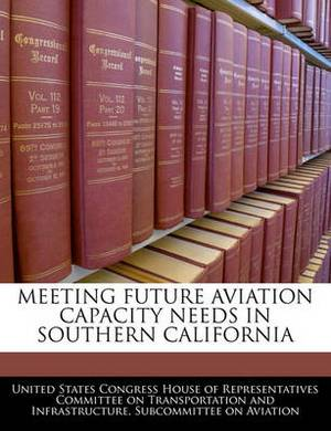Meeting Future Aviation Capacity Needs in Southern California