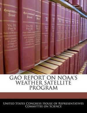Gao Report on Noaa's Weather Satellite Program