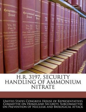 H.R. 3197, Security Handling of Ammonium Nitrate