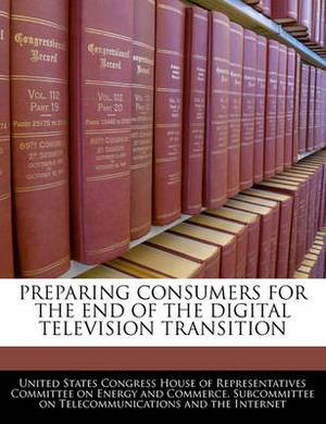 Preparing Consumers for the End of the Digital Television Transition