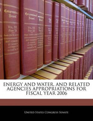 Energy and Water, and Related Agencies Appropriations for Fiscal Year 2006