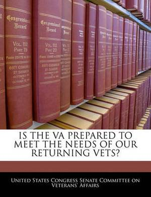 Is the Va Prepared to Meet the Needs of Our Returning Vets?