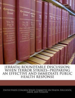 [Errata] Roundtable Discussion: When Terror Strikes--Preparing an Effective and Immediate Public Health Response