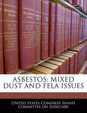 Asbestos: Mixed Dust and Fela Issues