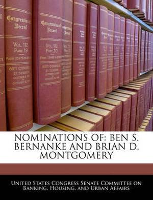 Nominations of: Ben S. Bernanke and Brian D. Montgomery