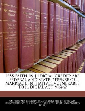 Less Faith in Judicial Credit: Are Federal and State Defense of Marriage Initiatives Vulnerable to Judicial Activism?