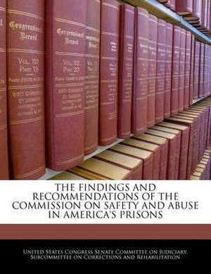The Findings and Recommendations of the Commission on Safety and Abuse in America's Prisons