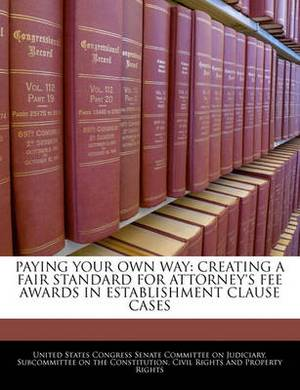 Paying Your Own Way: Creating a Fair Standard for Attorney's Fee Awards in Establishment Clause Cases