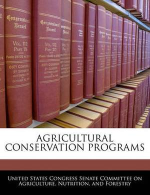 Agricultural Conservation Programs