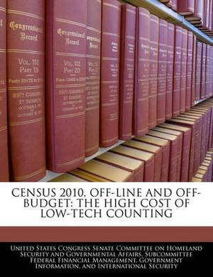 Census 2010, Off-Line and Off-Budget: The High Cost of Low-Tech Counting