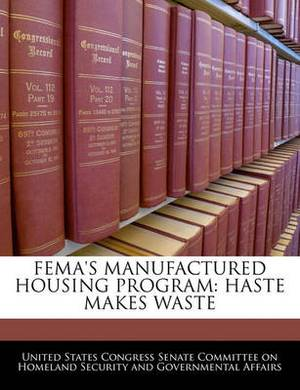 Fema's Manufactured Housing Program: Haste Makes Waste