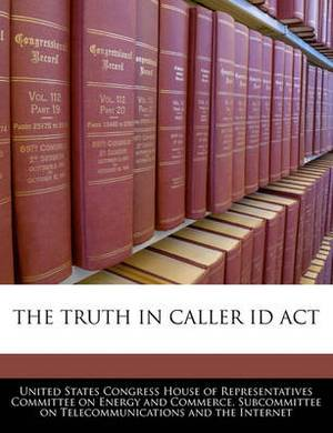 The Truth in Caller Id ACT