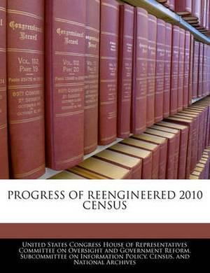 Progress of Reengineered 2010 Census