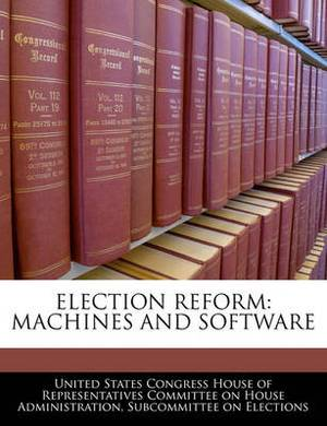 Election Reform: Machines and Software