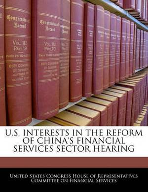U.S. Interests in the Reform of China's Financial Services Sector Hearing