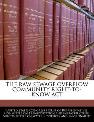 The Raw Sewage Overflow Community Right-To-Know ACT