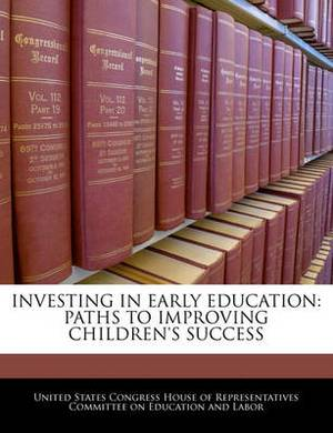 Investing in Early Education: Paths to Improving Children's Success