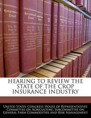 Hearing to Review the State of the Crop Insurance Industry