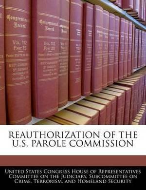 Reauthorization of the U.S. Parole Commission